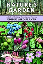 Nature's Garden: A Guide to Identifying, Harvesting, and Preparing Edible Wild Plants PDF
