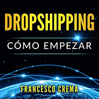 Dropshipping: Cómo empezar [Dropshipping: How to Start] audiobook cover art