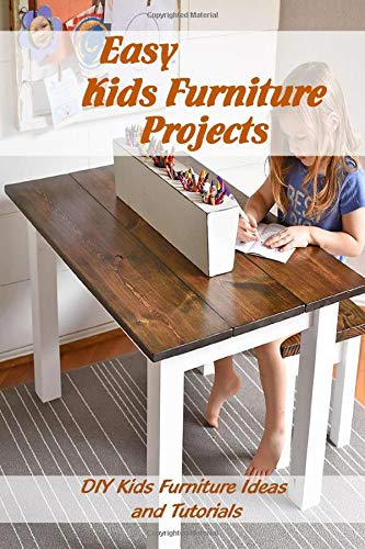Easy Kids Furniture Projects: DIY Kids Furniture Ideas and Tutorials: Children's Furniture Ideas