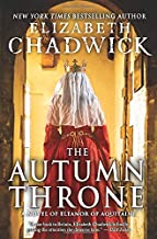The Autumn Throne: A Novel of Eleanor of Aquitaine, Middle Ages Queen of England (Eleanor of Aquitaine, 3)