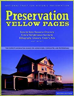 Preservation Yellow Pages: The Complete Information Source for Homeowners, Communities, and Professionals