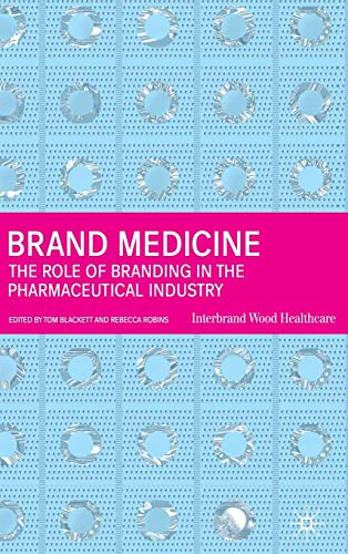 Brand Medicine: The Role of Branding in the Pharmaceutical Industry (Role Of Consumer Behaviour In Marketing Strategy)