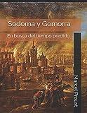 Sodoma y Gomorra: En busca del tiempo perdido....