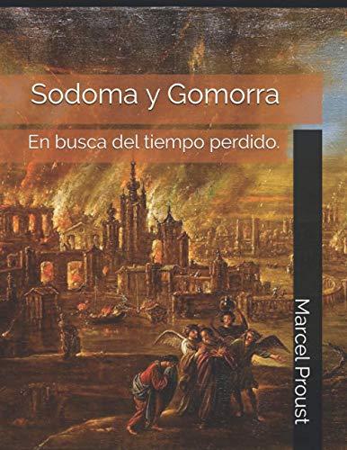 Sodoma y Gomorra: En busca del tiempo perdido.