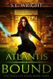 Atlantis Bound: The Traveller Series Book Three