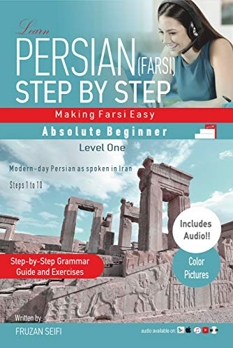 Learn Persian - Farsi Step by Step: Level One (Steps 1 to 10) (Beginner) (English Edition)