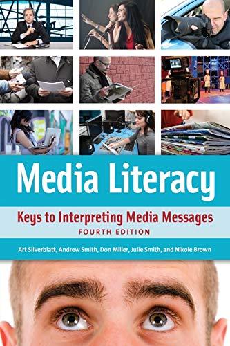 Media Literacy: Keys to Interpreting Media Messages