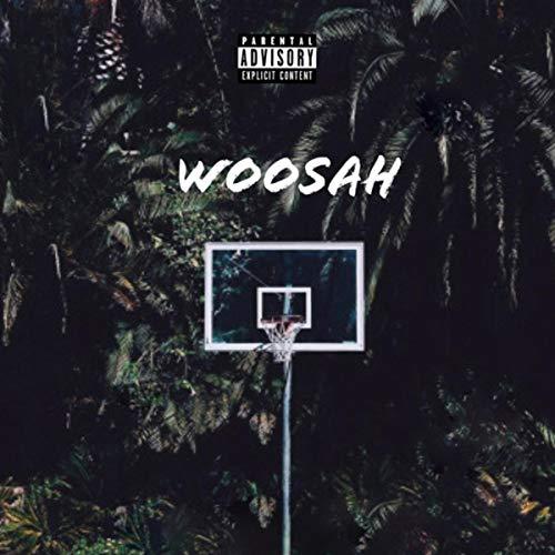 Woosah [Explicit]