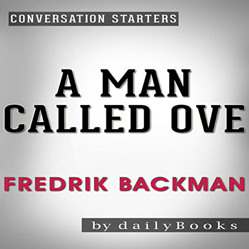 A Man Called Ove: A Novel by Fredrik Backman | Conversation Starters cover art