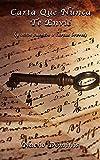 CARTA QUE NUNCA TE ENVIÉ: Y otros cuentos (o cartas) breves