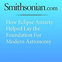 How Eclipse Anxiety Helped Lay the Foundation for Modern Astronomy's image