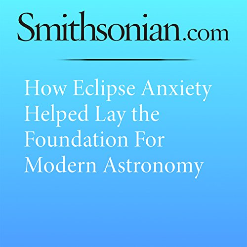How Eclipse Anxiety Helped Lay the Foundation for Modern Astronomy audiobook cover art