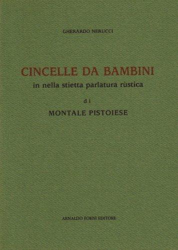 Cincella da Bambini in parlatura rustica d'ì Montale Pistoiese (rist. anast. 1880)