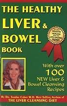 Healthy Liver & Bowel Book: Detoxification Strategies for Your Liver & Bowel