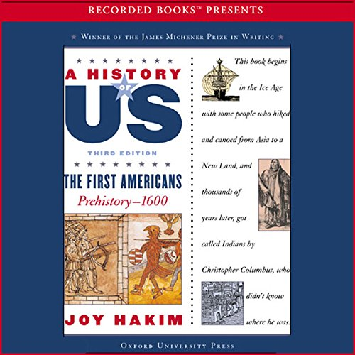The First Americans: Prehistory – 1600, A History of US, Book 1 audiobook cover art