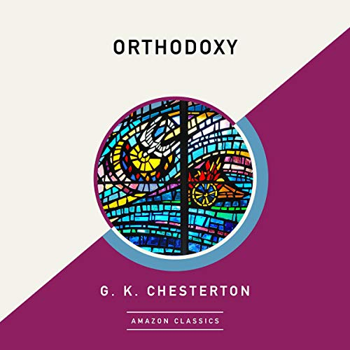 Page de couverture de Orthodoxy (AmazonClassics Edition)