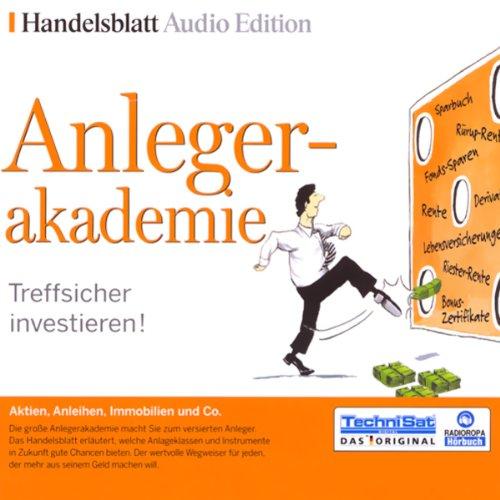 Anlegerakademie     Treffsicher investieren!              Autor:                                                                                                                                 div.                               Sprecher:                                                                                                                                 N.N.                      Spieldauer: 3 Std. und 44 Min.     40 Bewertungen     Gesamt 2,9