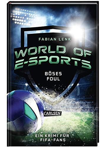 World of E-Sports: Böses Foul: Ein Krimi für FIFA-Fans