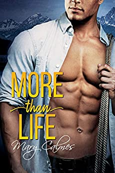 More Than Life by [Mary Calmes]