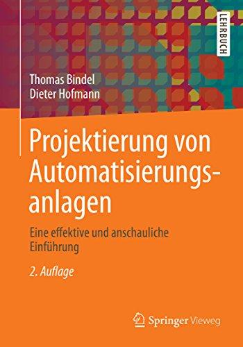 Projektierung von Automatisierungsanlagen: Eine effektive und anschauliche Einführung