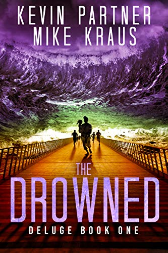 The Drowned: Deluge Book 1: (A Thrilling Post-Apocalyptic Survival Story) by [Kevin Partner, Mike Kraus]