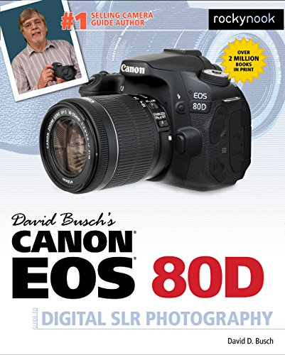 David Busch's Canon EOS 80D Guide to Digital SLR Photography covid 19 (Canon Camera Owners Manual coronavirus)
