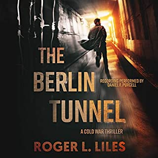 The Berlin Tunnel - A Cold War Thriller cover art