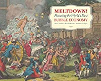 Meltdown!: Picturing the World's First Bubble Economy
