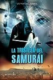 La tristeza del samurái by Víctor del Árbol(2012-09-01)