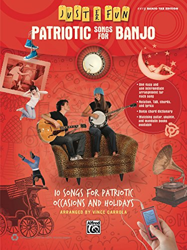 Just for Fun: Patriotic Songs for Banjo: 10 Songs for Patriotic Occasions and Holidays (English Edition)