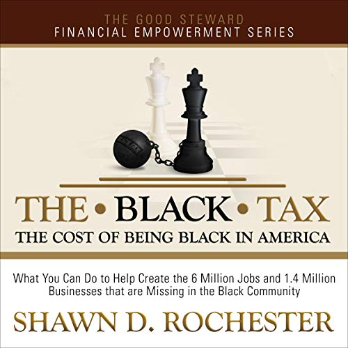 The Black Tax Audiobook By Shawn D. Rochester cover art