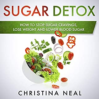 Sugar Detox: How to Stop Sugar Cravings, Lose Weight and Lower Blood Sugar                   By:                                                                                                                                 Christina Neal                               Narrated by:                                                                                                                                 Matyas J.                      Length: 1 hr and 15 mins     3 ratings     Overall 5.0