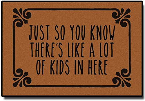 Just So You Know There's Like A Lot of Kids in Here Entrance Floor Mat Christmas Funny Doormat Machine Washable Rug Non Slip Mats (23.6 X 15.7 in)