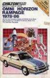 Omni Horizon Rampage 1978-86: All U.S. and Canadian Models of Dodge Omni, Miser, 024, Charger 2.2 / Plymouth Horizon, Miser, TC3, TC3 Tourismo, Rampage (Chilton Book Company Repair & Tune-Up Guide)
