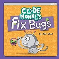 Code Monkeys Fix Bugs