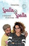 Spalla@Spalla. Le(dis)avventure di Carlo e Luana