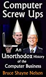 Computer Screw Ups: An Unorthodox History of the Computer Business