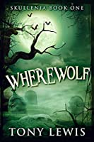 Wherewolf (Skullenia Book 1)