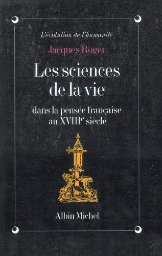 Les Sciences de la vie dans la pensée française au XVIIIe siècle : La génération des animaux de Descartes à l'Encyclopédie (Evolution de l'humanité)