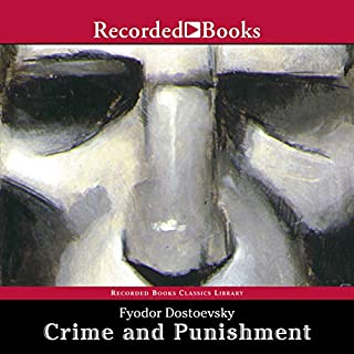 Crime and Punishment (Recorded Books Edition)                   Written by:                                                                                                                                 Fyodor Dostoevsky,                                                                                        Constance Garnett - translator                               Narrated by:                                                                                                                                 George Guidall                      Length: 25 hrs and 1 min     51 ratings     Overall 4.8