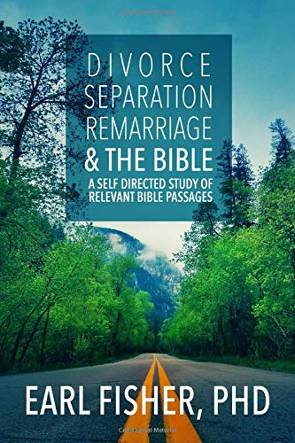 Compare Textbook Prices for Divorce, Separation, Remarriage and the Bible  ISBN 9798668180301 by Fisher, Dr Earl
