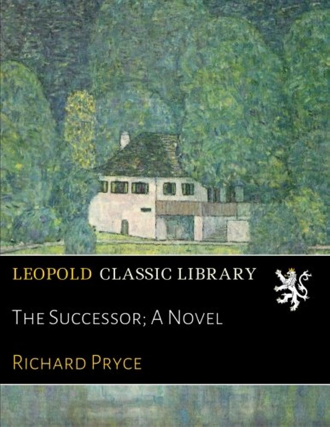代数的熱観客The Successor; A Novel