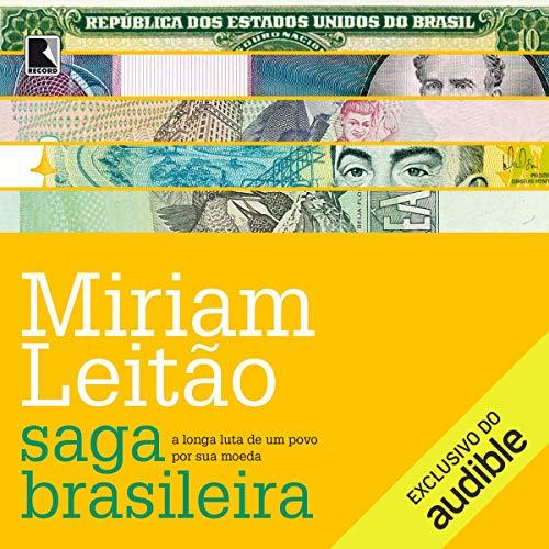 Saga brasileira [Brazilian Saga] Audiobook By Miriam Leitão cover art