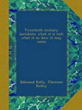 Twentieth century socialism; what it is not; what it is; how it may come