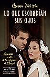 Lo Que Escondian Sus Ojos - Edición Serie TV (Novela histórica)