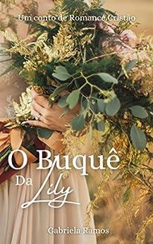 O Buquê da Lily por [Gabriela  Ramos]