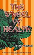 The Wheel of Health by Guy T Wrench (2009-07-01)