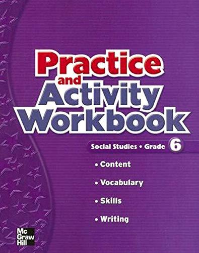 Macmillan/McGraw-Hill Social Studies, Grade 6, Practice and Activity Book (OLDER ELEMENTARY SOCIAL STUDIES)