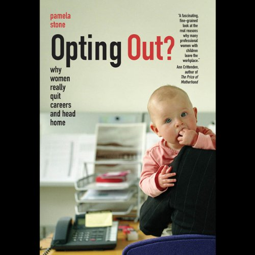 Opting Out?     Why Women Really Quit Careers and Head Home              By:                                                                                                                                 Pamela Stone                               Narrated by:                                                                                                                                 Pamela Cronin                      Length: 8 hrs and 59 mins     Not rated yet     Overall 0.0