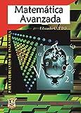 Matemática avanzada: Para estudiantes de ingeniería (MATEMÁTICAS, CALCULOS Y ALGEBRA nº 3)